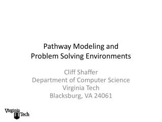 Pathway Modeling and Problem Solving Environments