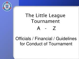 Officials / Financial / Guidelines for Conduct of Tournament