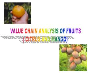 VALUE CHAIN ANALYSIS OF FRUITS ( CITRUS AND MANGO)