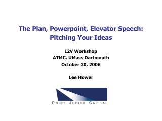 The Plan, Powerpoint, Elevator Speech: Pitching Your Ideas