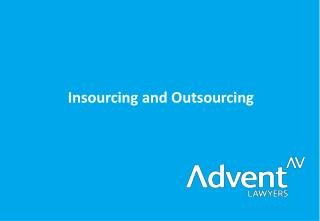 Insourcing  and Outsourcing