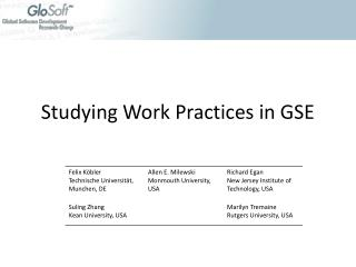 Studying Work Practices in GSE