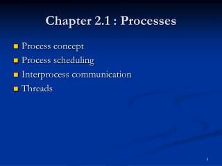 Chapter 2.1 : Processes