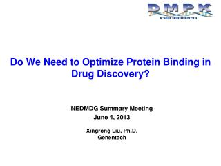 Do We Need to Optimize Protein Binding in Drug Discovery?