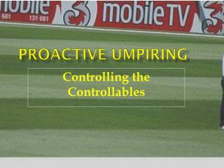 Proactive Umpiring
