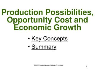 Production Possibilities, Opportunity Cost and Economic Growth