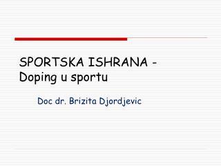 SPORTSKA ISHRANA -  Doping u sportu