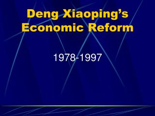 Deng Xiaoping's Economic Reform
