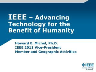 IEEE  – Advancing Technology for the Benefit of Humanity