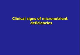 Clinical signs of micronutrient deficiencies