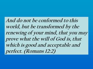Be Not Conformed to this World!