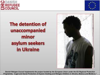 The detention of unaccompanied minor asylum  seekers  in Ukraine
