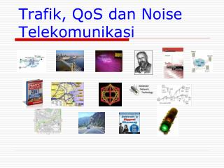 T rafik, QoS dan Noise Telekomunikasi