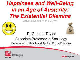 Dr Graham Taylor Associate Professor in Sociology Department of Health and Applied Social Sciences