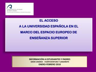 INFORMACIÓN A ESTUDIANTES Y PADRES  GRAN CANARIA  - FUERTEVENTURA Y LANZAROTE  ENERO-FEBRERO 2010