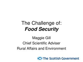 The Challenge of:  Food Security