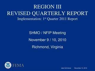 REGION III REVISED QUARTERLY REPORT Implementation: 1 st  Quarter 2011 Report