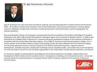 Dr. Igor  Paramonov, Instructor