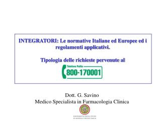 INTEGRATORI: Le normative Italiane ed Europee ed i regolamenti applicativi.