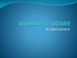 MOHAMED SADAWE