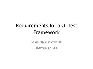 Requirements for a UI Test Framework