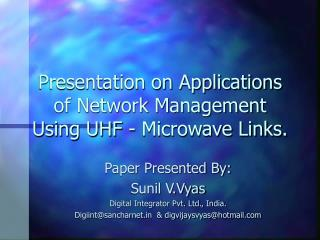 Presentation on Applications of Network Management Using UHF - Microwave Links.