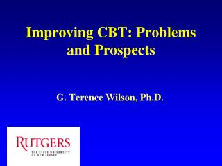 Improving CBT: Problems and Prospects