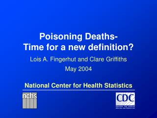 Poisoning Deaths- Time for a new definition?
