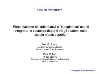 Dott. G. Savino Medico Farmacologo Clinico Università degli Studi di Modena Dott. F. Tripi