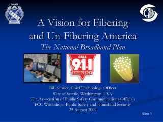A Vision for Fibering  and Un-Fibering America The National Broadband Plan