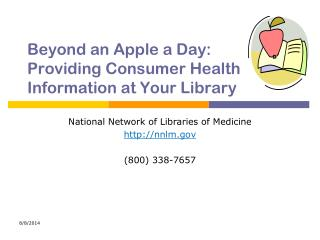 Beyond an Apple a Day:   Providing Consumer Health  Information at Your Library