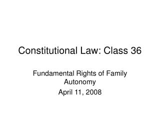 Constitutional Law: Class 36