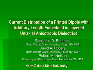 Benjamin D. Braaten* North Dakota State University, Fargo ND, USA David A. Rogers