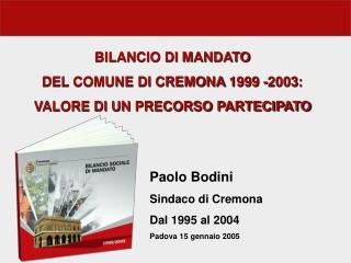 BILANCIO DI MANDATO  DEL COMUNE DI CREMONA 1999 -2003: VALORE DI UN PRECORSO PARTECIPATO