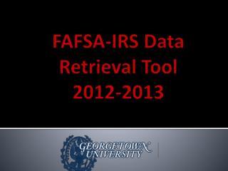 FAFSA-IRS Data  Retrieval Tool  2012-2013