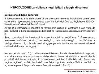 INTRODUZIONE La vigilanza negli istituti e luoghi di cultura