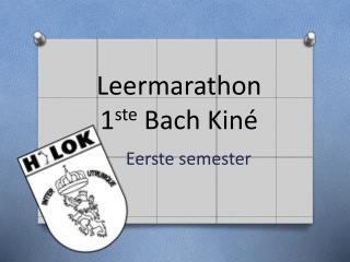 Leermarathon 1 ste  Bach Kiné