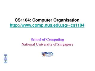 CS1104: Computer Organisation  comp.nus.sg/~cs1104