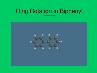 Ring Rotation in Biphenyl by William Abbott