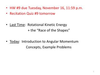 HW #9 due Tuesday, November 16, 11:59 p.m. Recitation Quiz #9 tomorrow