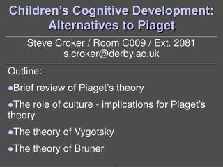 Children s Cognitive Development:  Alternatives to Piaget