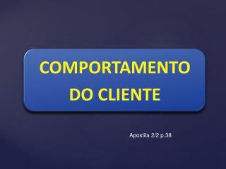COMPORTAMENTO DO CLIENTE
