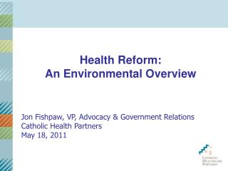Health  Reform:  An Environmental Overview