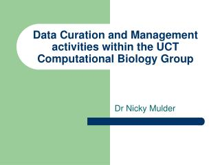 Data Curation and Management activities within the UCT Computational Biology Group