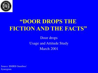 """DOOR DROPS THE FICTION AND THE FACTS"""