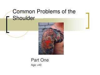 Common Problems of the Shoulder