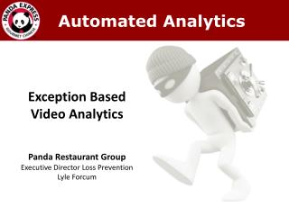 Exception Based  Video Analytics Panda Restaurant Group Executive Director Loss Prevention