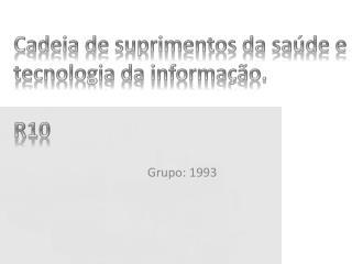 Cadeia de suprimentos da saúde e tecnologia da informação.  R10