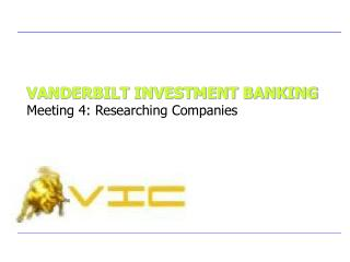 VANDERBILT INVESTMENT BANKING Meeting 4: Researching Companies