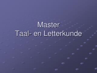 Master  Taal - en  Letterkunde